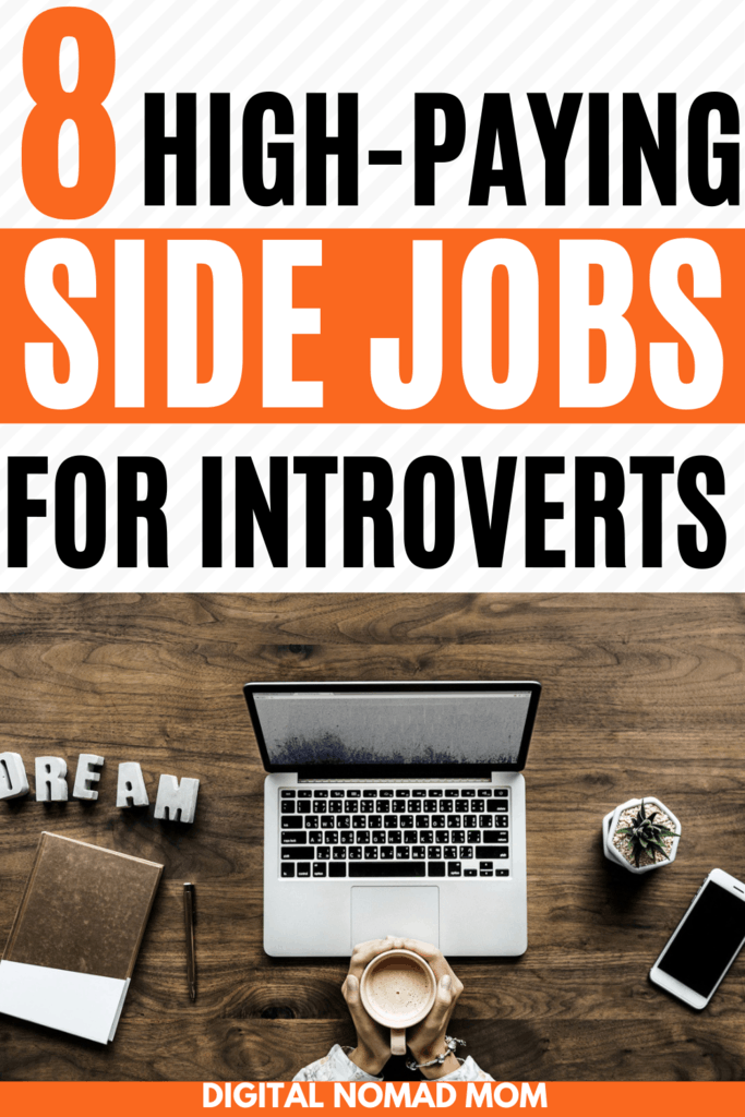 What are the best side jobs for introverts that pay well? Find a side job that pays well but doesn't require you to be extroverted (no Uber driving here!)