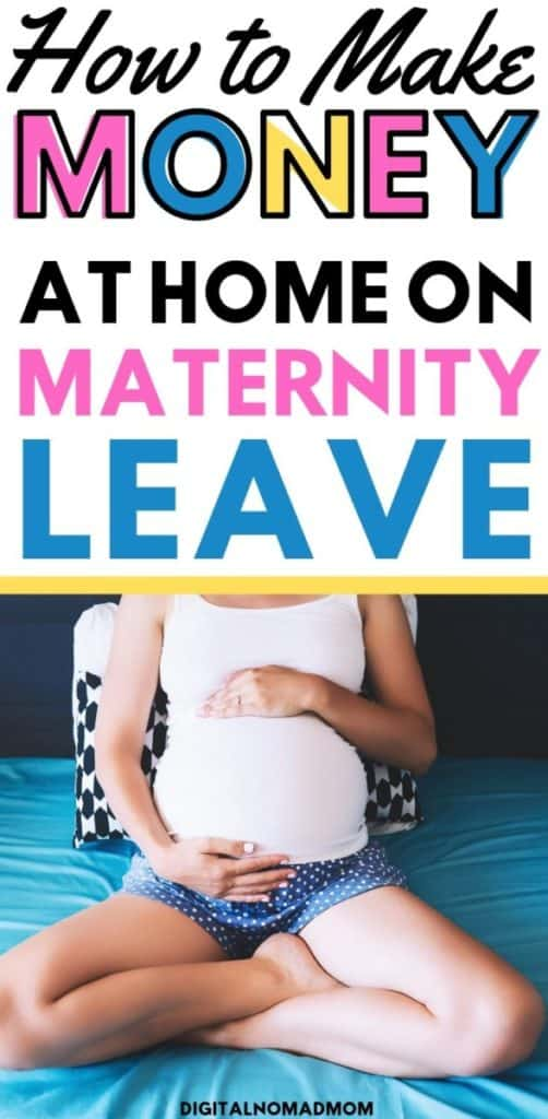 How to Make Money On Maternity Leave - 9 Real Ways to Get Paid